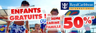Croisi&egrave;res Enfants gratuits ou 2me cabine famille  50%!